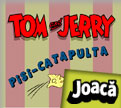 Tom si Jerry Pisi Catapulta