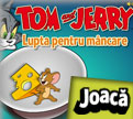 Tom si Jerry Bataia pentru mancare