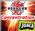 Luptatorii Bakugan Concentrarea Cartilor